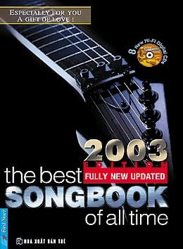 TUYỂN TẬP NHỮNG KHÚC HAY NHẤT MỌI THỜI ĐẠI (THE BEST SONG BOOK OF ALL TIME)