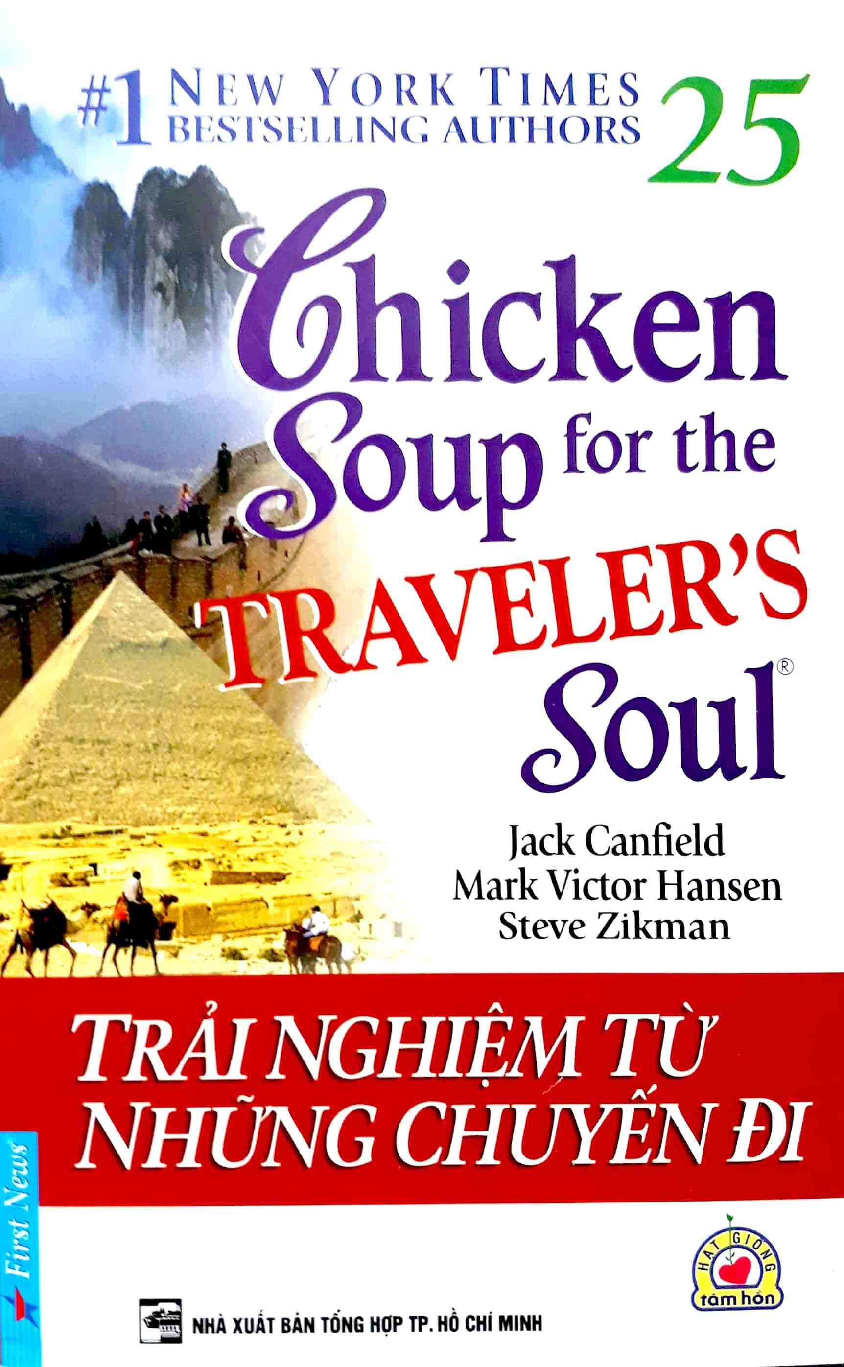 CHICKEN SOUP FOR THE TRAVELER'S SOUL 25 - TRẢI NGHIỆM TỪ NHỮNG CHUYẾN ĐI