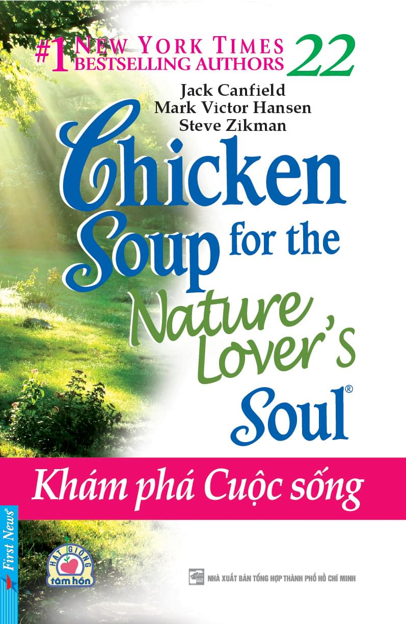 CHICKEN SOUP FOR THE NATURE LOVER'S SOUL 22 - KHÁM PHÁ CUỘC SỐNG