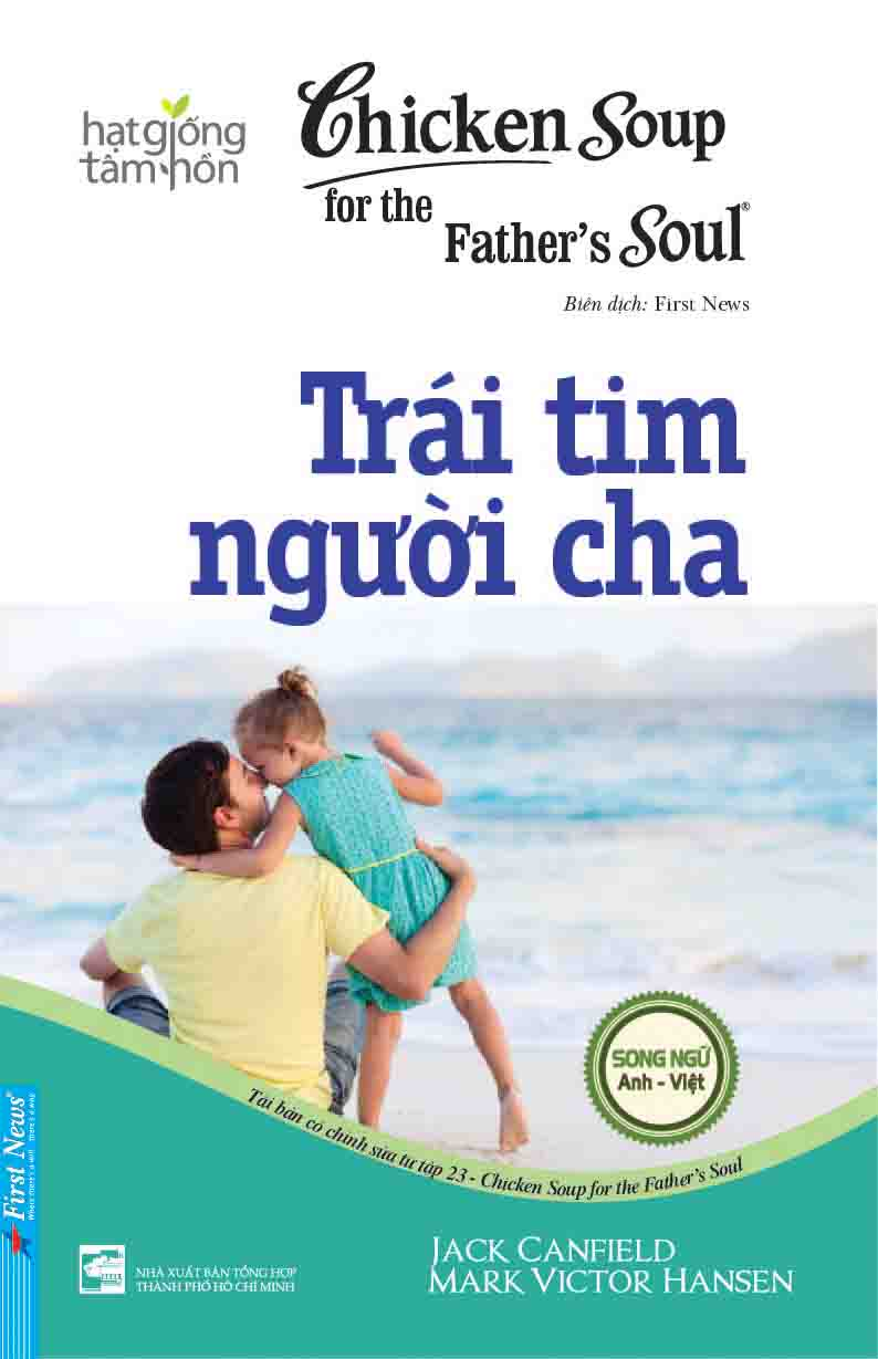 CHICKEN SOUP FOR THE FATHER'S SOUL 23 - TRÁI TIM NGƯỜI CHA