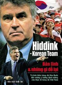 HIDDINK-KOREAN TEAM: BẢN LĨNH & NHỮNG GÌ ĐỂ LẠI