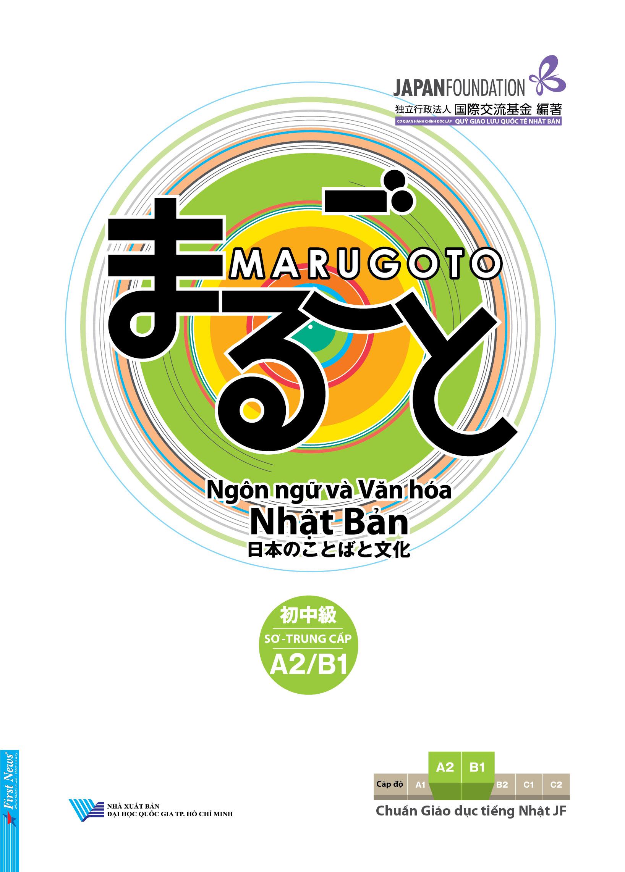 Marugoto - Ngôn ngữ và Văn hóa Nhật Bản Sơ-Trung cấp A2/B1