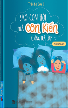 sao-con-hoi-ma-con-kien-khong-tra-loi.png